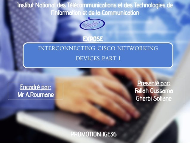 INTERCONNECTING CISCO NETWORKING DEVICES PART I