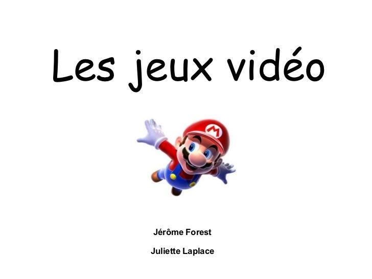 Les jeux vidéo Jérôme Forest Juliette Laplace
