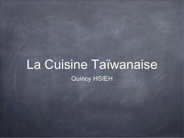 La Cuisine Taïwanaise  Quincy HSIEH