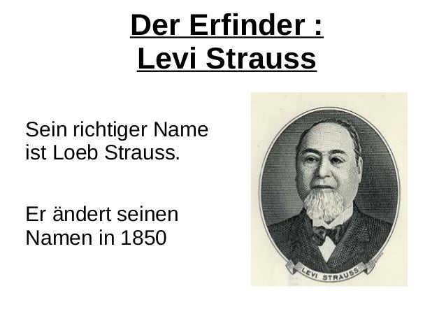 a biography of loeb levi strauss Interesting facts about levi strauss his birth name was loeb, but he went by levi the levi strauss & co headquarters was destroyed in the 1906 san francisco earthquake levi gave a lot of his money to charity to help out poor people and orphans.