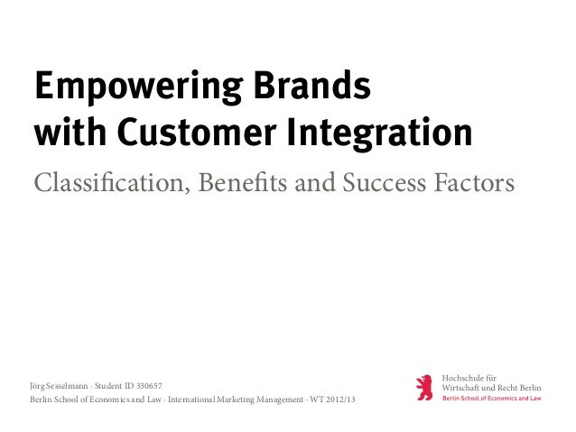Empowering Brands with Customer Integration Classification, Benefits and Success Factors Jörg Sesselmann · Student ID 3306...