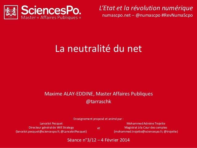 L'Etat et la révolution numérique numascpo.net – @numascpo #RevNumaScpo  La neutralité du net  Maxime ALAY-EDDINE, Master ...