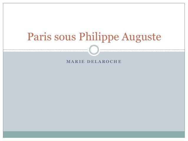 Paris sous Philippe Auguste MARIE DELAROCHE