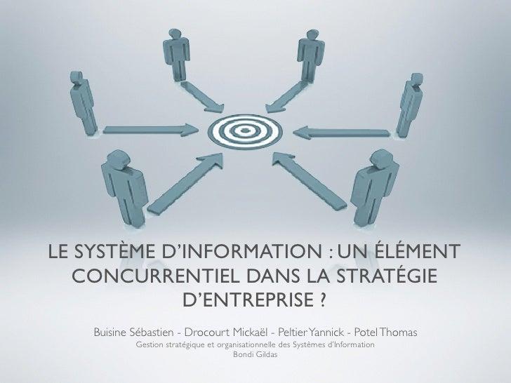 LE SYSTÈME D'INFORMATION : UN ÉLÉMENT  CONCURRENTIEL DANS LA STRATÉGIE             D'ENTREPRISE ?    Buisine Sébastien - D...