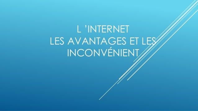 L 'INTERNET LES AVANTAGES ET LES INCONVÉNIENT