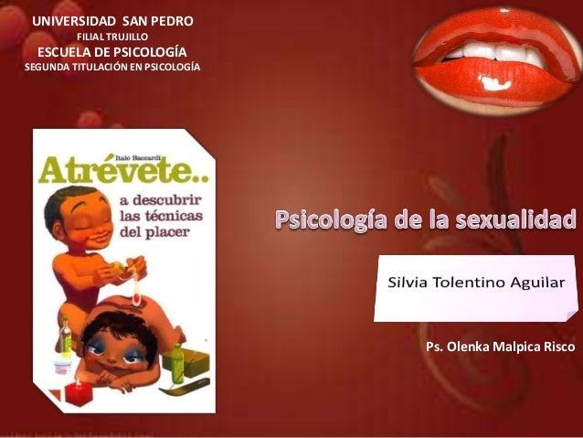 Ps. Olenka Malpica Risco  UNIVERSIDAD SAN PEDRO  FILIAL TRUJILLO  ESCUELA DE PSICOLOGÍA  SEGUNDA TITULACIÓN EN PSICOLOGÍA