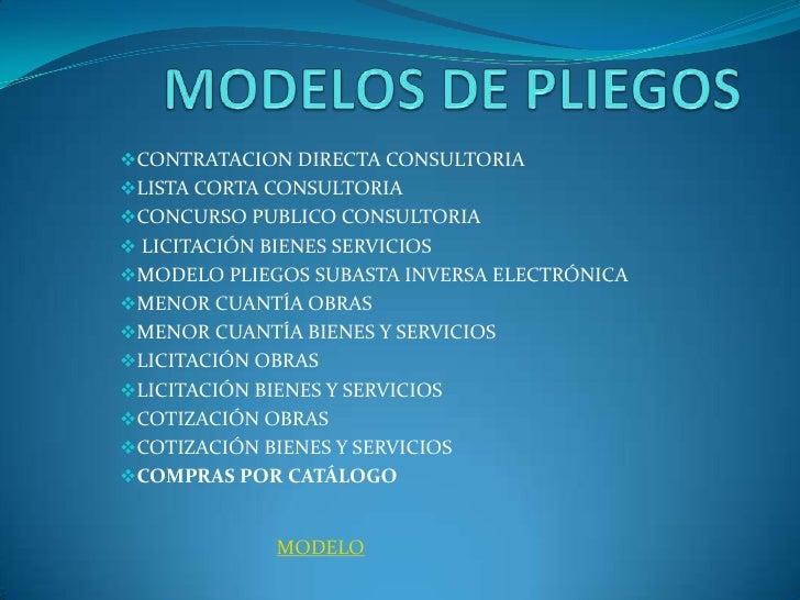 MODELOS DE PLIEGOS<br /><ul><li>CONTRATACION DIRECTA CONSULTORIA