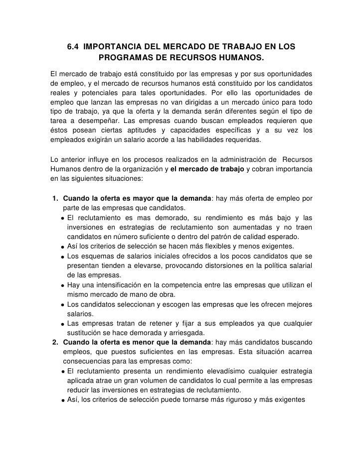 6.4  IMPORTANCIA DEL MERCADO DE TRABAJO EN LOS PROGRAMAS DE RECURSOS HUMANOS.<br />El mercado de trabajo está constituido ...
