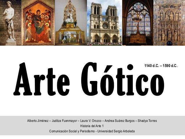 Alberto Jiménez – Juditza Fuenmayor – Laura V. Orozco – Andrea Suárez Burgos – Shadya Torres Historia del Arte 1 Comunicac...