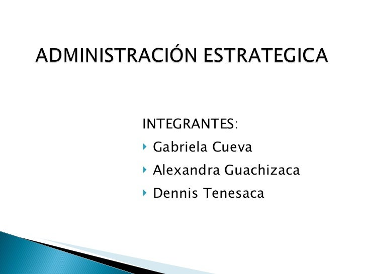 <ul><li>INTEGRANTES: </li></ul><ul><li>Gabriela Cueva </li></ul><ul><li>Alexandra Guachizaca </li></ul><ul><li>Dennis Tene...