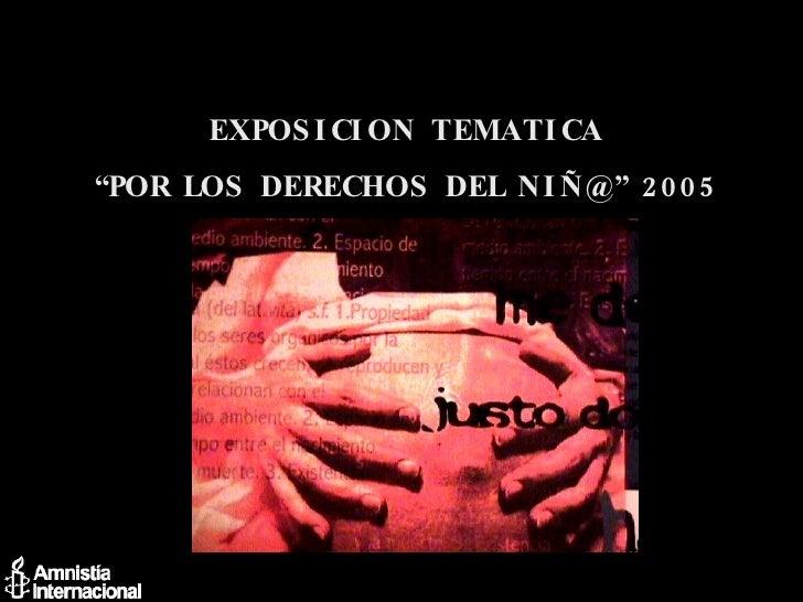 """EXPOSICION TEMATICA """" POR LOS DERECHOS DEL NIÑ@"""" 2005"""