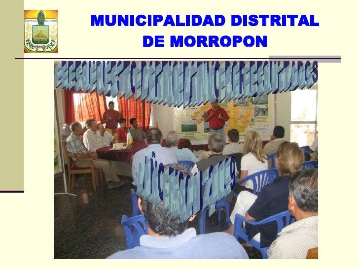 PRESUPUESTO PARTICIPATIVO POR RESULTADOS AÑO FISCAL 2,009 MUNICIPALIDAD DISTRITAL DE MORROPON