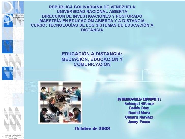 REPÚBLICA BOLIVARIANA DE VENEZUELA UNIVERSIDAD NACIONAL ABIERTA DIRECCIÓN DE INVESTIGACIONES Y POSTGRADO MAESTRÍA EN EDUCA...