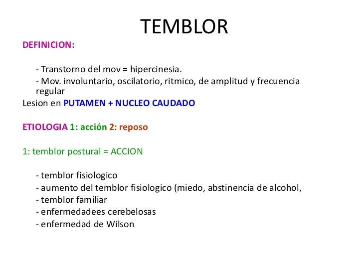 TEMBLOR<br />DEFINICION:<br />- Transtorno del mov = hipercinesia.<br />- Mov. involuntario, oscilatorio, ritmico, de am...