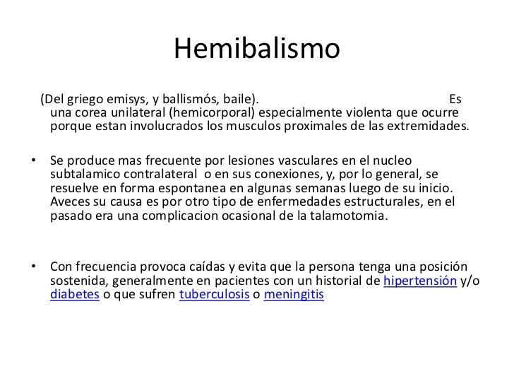 Hemibalismo<br />(Del griego emisys, y ballismós, baile).                                                           Es una...