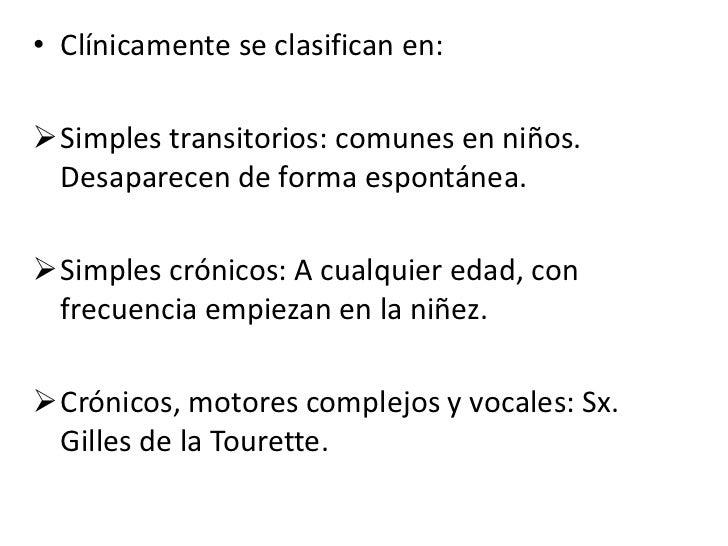 Clínicamente se clasifican en:<br /><ul><li>Simples transitorios: comunes en niños. Desaparecen de forma espontánea.
