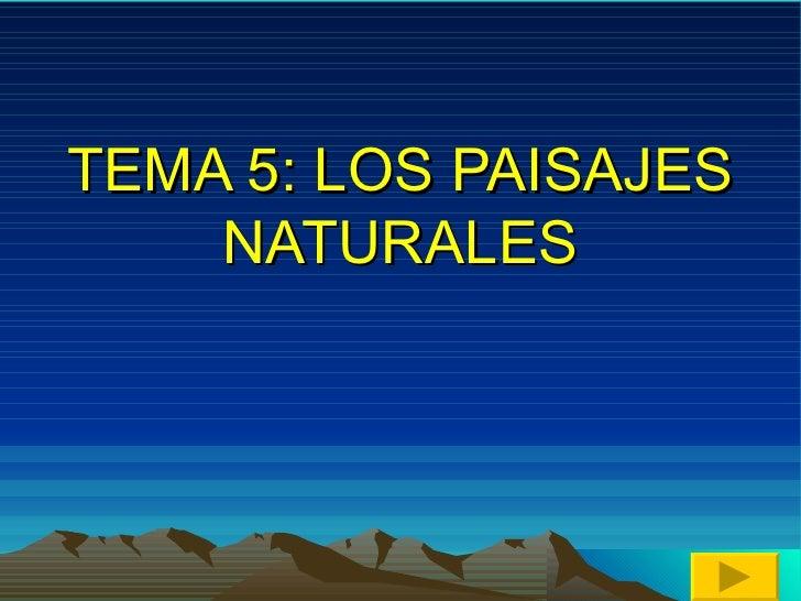 TEMA 5: LOS PAISAJES NATURALES
