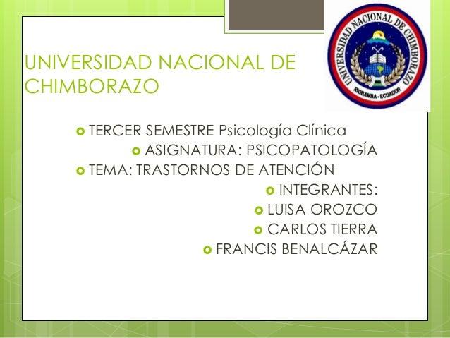 UNIVERSIDAD NACIONAL DE CHIMBORAZO  TERCER SEMESTRE Psicología Clínica  ASIGNATURA: PSICOPATOLOGÍA  TEMA: TRASTORNOS DE...