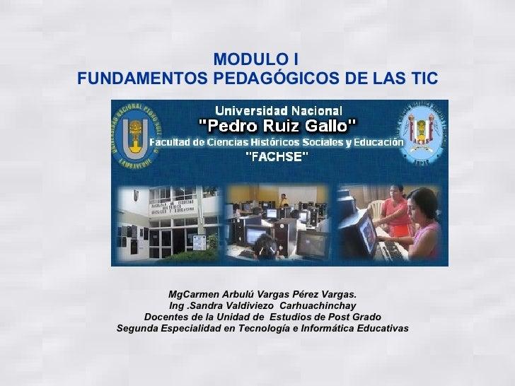 MgCarmen Arbulú Vargas Pérez Vargas. Ing .Sandra Valdiviezo  Carhuachinchay Docentes de la Unidad de  Estudios de Post Gra...