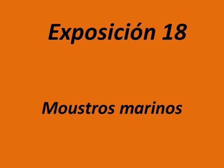 Exposición 18Moustros marinos