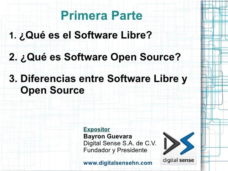 Primera Parte1. ¿Qué es el Software Libre?2. ¿Qué es Software Open Source?3. Diferencias entre Software Libre y   Open Sou...