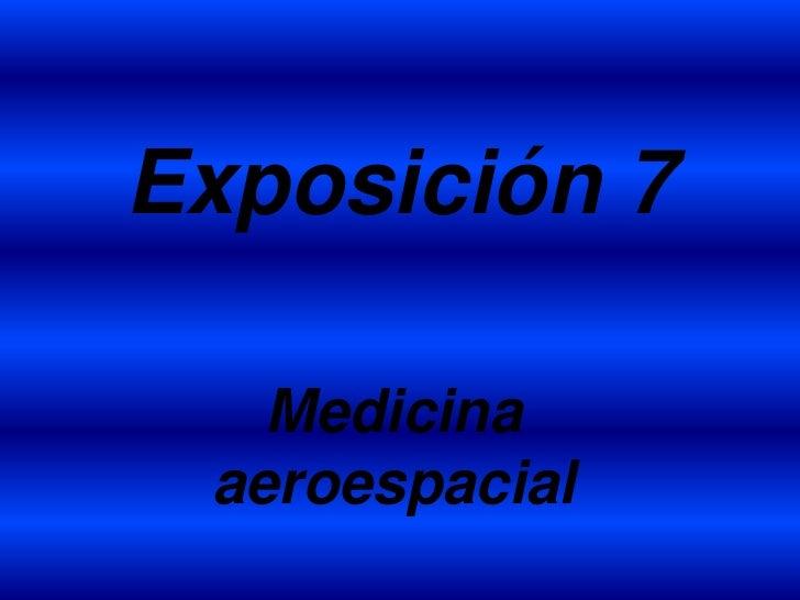 Exposición 7   Medicina aeroespacial