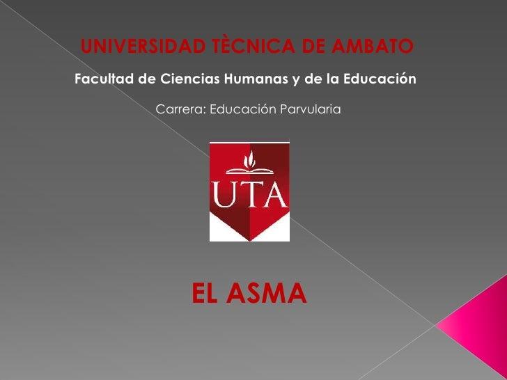 UNIVERSIDAD TÈCNICA DE AMBATO<br />Facultad de Ciencias Humanas y de la Educación<br />Carrera: Educación Parvularia<br />...