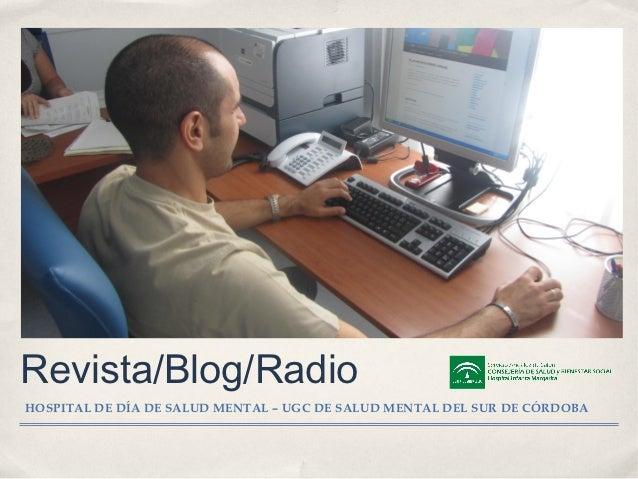 Revista/Blog/RadioHOSPITAL DE DÍA DE SALUD MENTAL – UGC DE SALUD MENTAL DEL SUR DE CÓRDOBA
