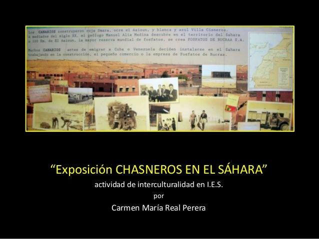 """""""Exposición CHASNEROS EN EL SÁHARA"""" actividad de interculturalidad en I.E.S. por Carmen María Real Perera"""