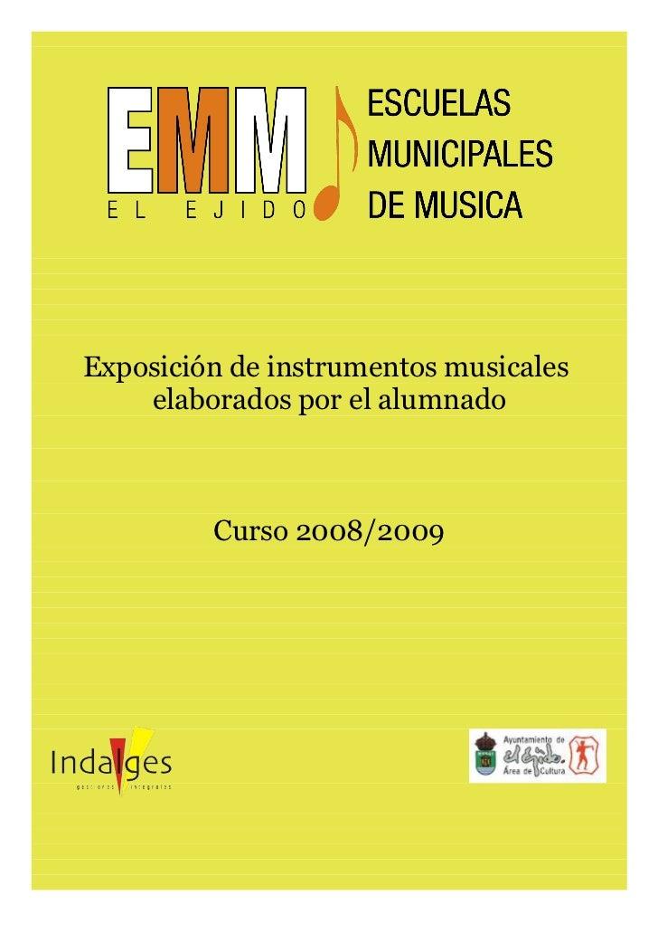 Exposición de instrumentos musicales     elaborados por el alumnado             Curso 2008/2009