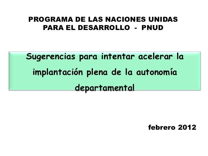 PROGRAMA DE LAS NACIONES UNIDAS   PARA EL DESARROLLO - PNUDSugerencias para intentar acelerar la implantación plena de la ...