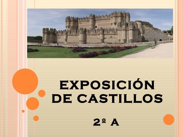 EXPOSICIÓN DE CASTILLOS 2º A