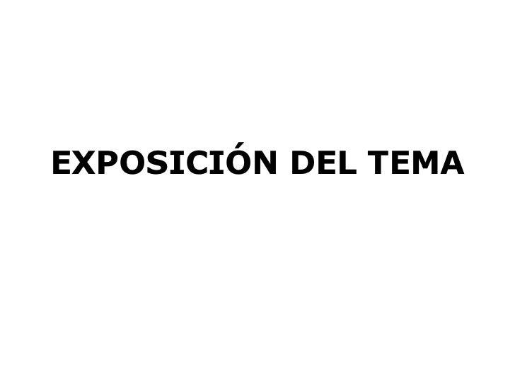 EXPOSICIÓN DEL TEMA