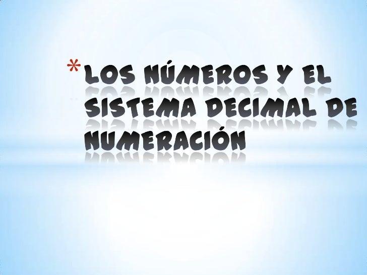 LOS NÚMEROS Y EL SISTEMA DECIMAL DE NUMERACIÓN<br />