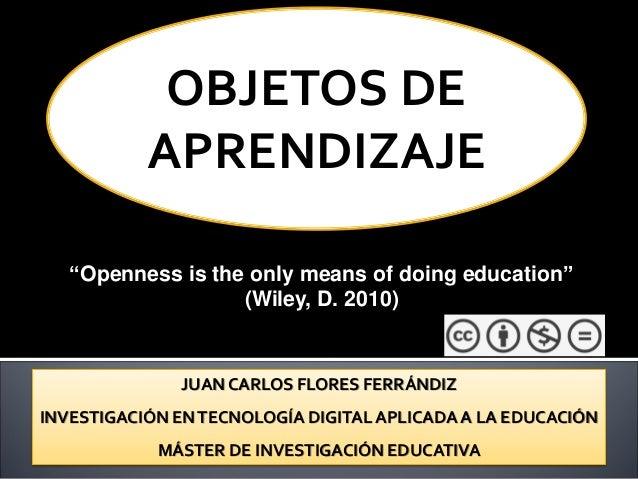 """JUAN CARLOS FLORES FERRÁNDIZ INVESTIGACIÓN ENTECNOLOGÍA DIGITAL APLICADAA LA EDUCACIÓN MÁSTER DE INVESTIGACIÓN EDUCATIVA """"..."""