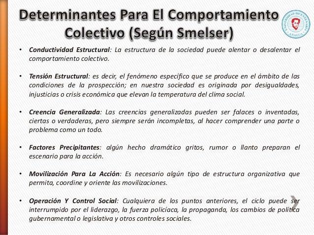 • Conductividad Estructural: La estructura de la sociedad puede alentar o desalentar el comportamiento colectivo. • Tensió...