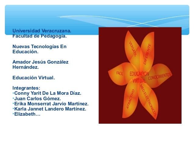 Universidad Veracruzana. Facultad de Pedagogía. Nuevas Tecnologías En Educación. Amador Jesús González Hernández. Educació...