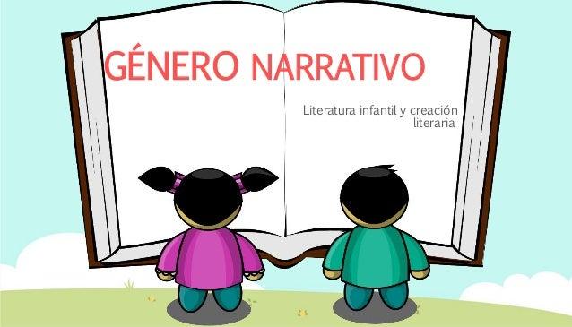 GÉNERO NARRATIVO Literatura infantil y creación literaria