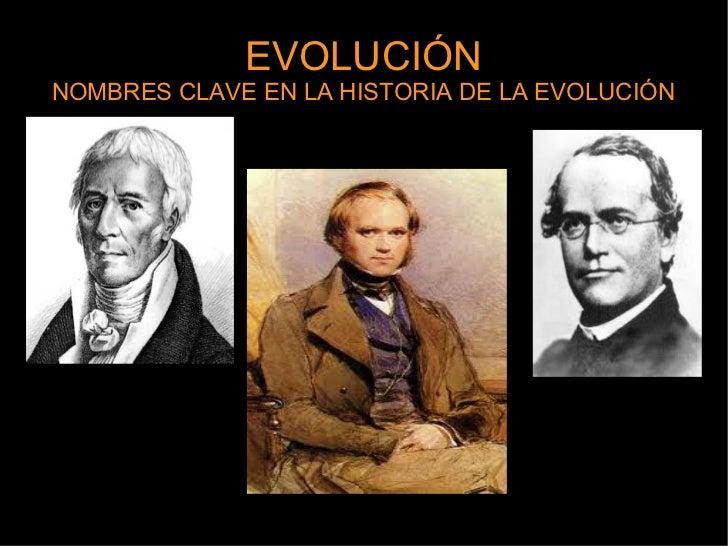 EVOLUCIÓNNOMBRES CLAVE EN LA HISTORIA DE LA EVOLUCIÓN