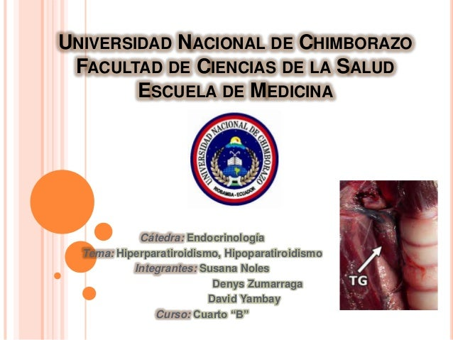 UNIVERSIDAD NACIONAL DE CHIMBORAZO FACULTAD DE CIENCIAS DE LA SALUD        ESCUELA DE MEDICINA            Cátedra: Endocri...
