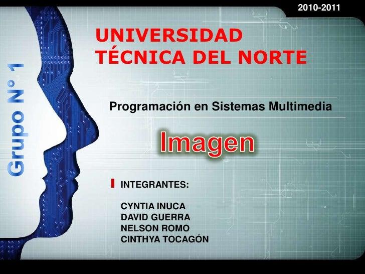 LOGO                               2010-2011   UNIVERSIDAD TÉCNICA DEL NORTE   Programación en Sistemas Multimedia       I...