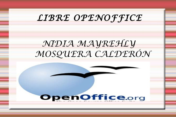 <ul>LIBRE OPENOFFICE NIDIA MAYREHLY MOSQUERA CALDERÓN </ul>