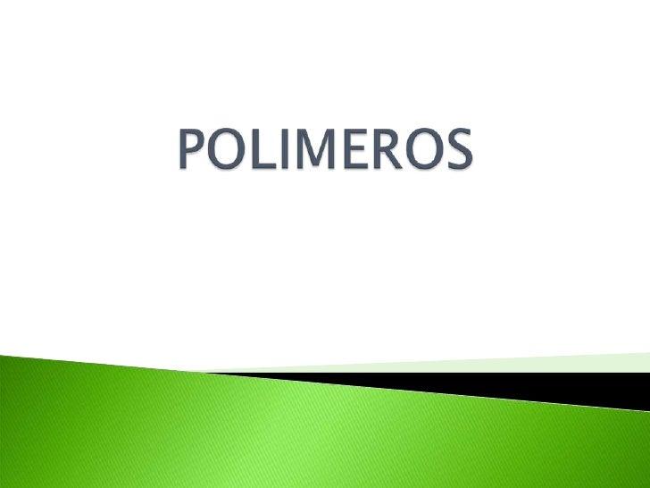 POLIMEROS<br />