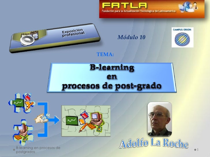 Módulo 10                            TEMA:B-learning en procesos de                                                1postgr...