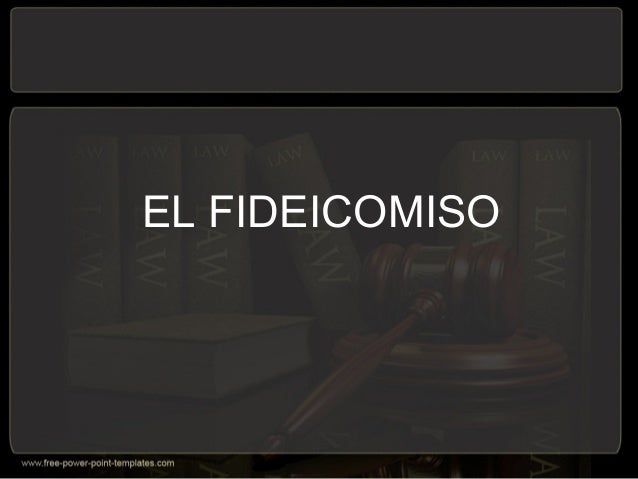 EL FIDEICOMISO