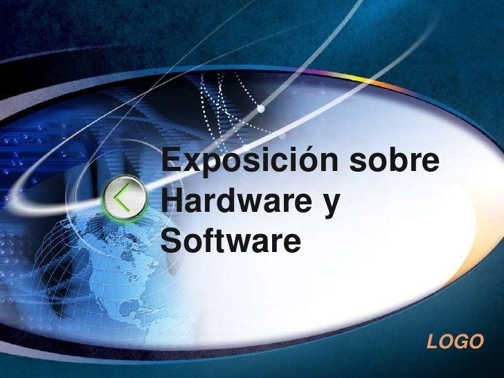 Exposición sobreHardware ySoftware               LOGO