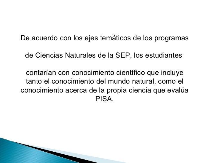 De acuerdo con los ejes temáticos de los programas de Ciencias Naturales de la SEP, los estudiantes  contarían con conocim...