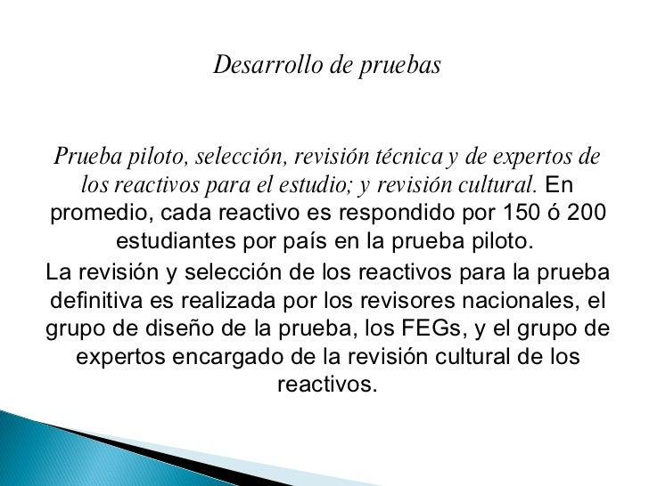 Desarrollo de pruebas Prueba piloto, selección, revisión técnica y de expertos de los reactivos para el estudio; y revisió...