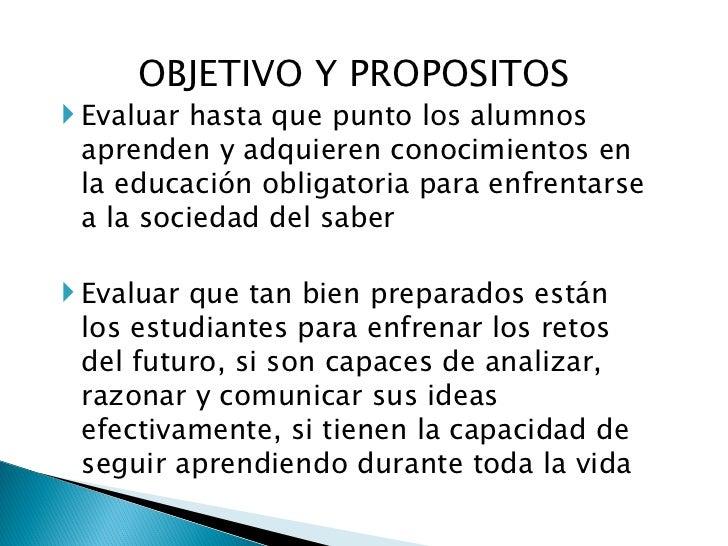 <ul><li>OBJETIVO Y PROPOSITOS </li></ul><ul><li>Evaluar hasta que punto los alumnos aprenden y adquieren conocimientos en ...