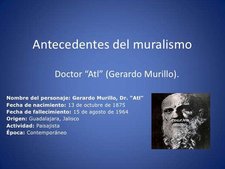 """Antecedentes del muralismo <br />Doctor """"Atl"""" (Gerardo Murillo).<br />"""